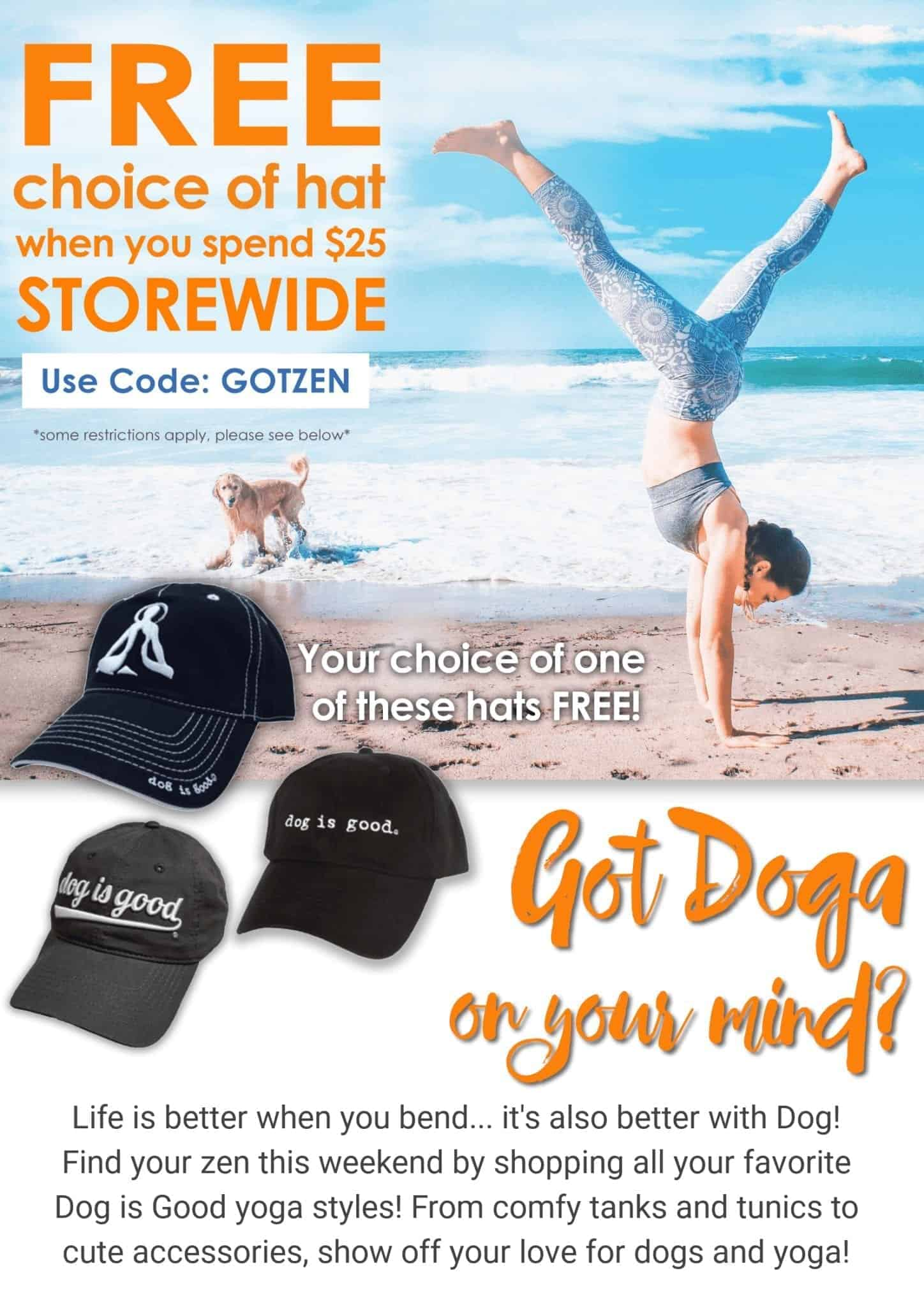 Got Doga on Your Mind? Free Hat this Weekend! - Dog is Good