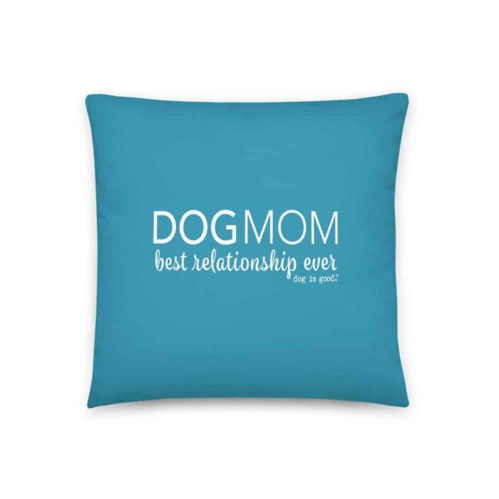 Pillow: Dog Mom, Best Relationship Ever