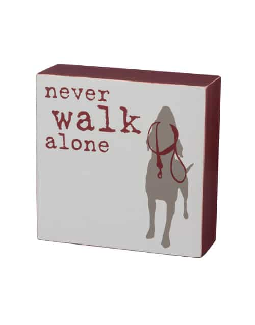 Box Sign: Never Walk Alone