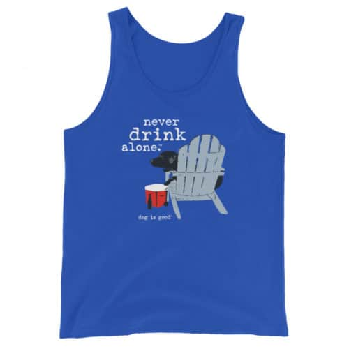 Tank: Never Drink Alone Unisex