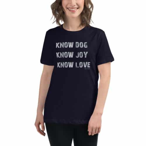 T-Shirt: Know Dog, Know Joy Women's
