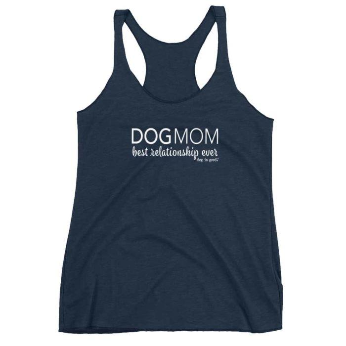 Tank: Dog Mom, Best Relationship Ever