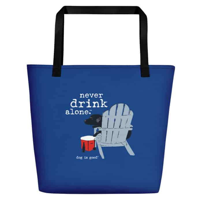 Beach Tote: Never Drink Alone