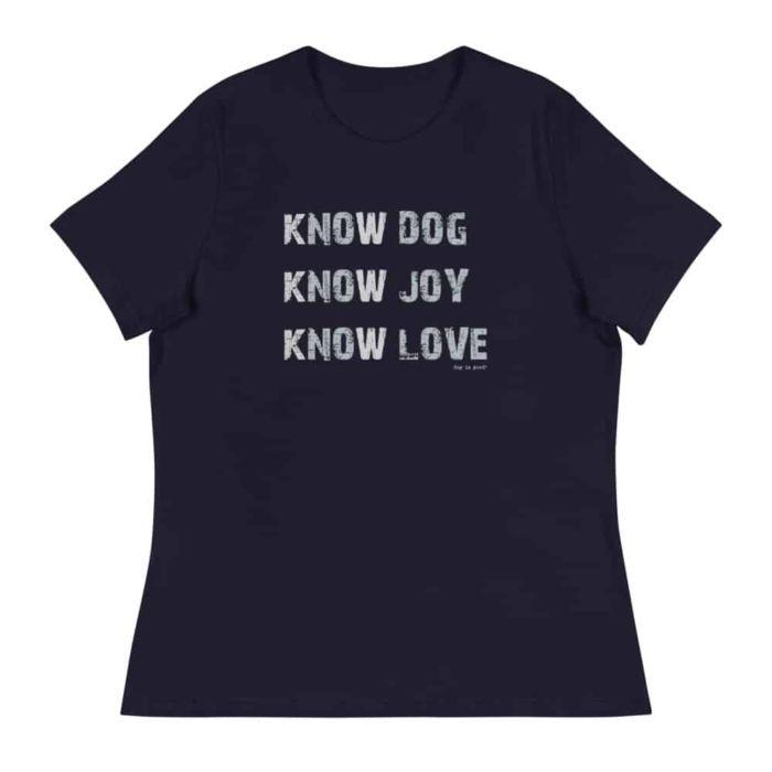 T-Shirt: Know Dog, Know Joy Women's