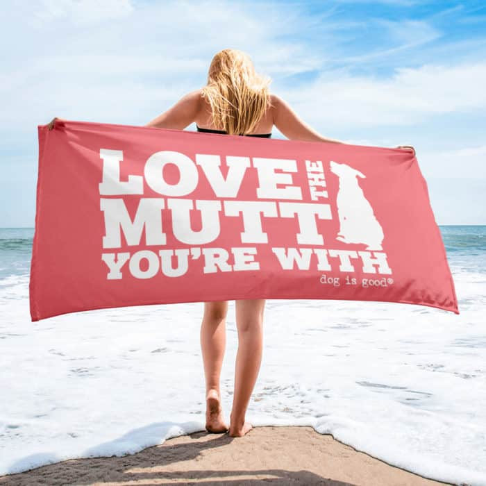 Beach Towel: Love the Mutt You're With
