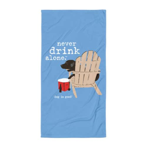 Beach Towel: Never Drink Alone