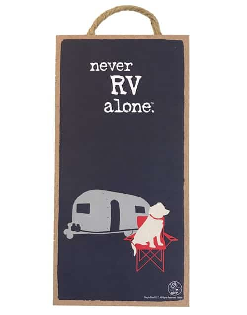 "Wood Plaque: Never RV Alone (5"" x 10"")"