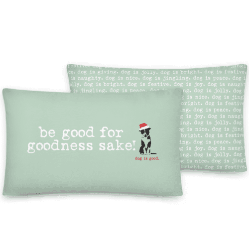 Pillow: Be Good for Goodness Sake