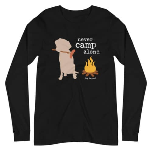 Long Sleeve T-shirt: Never Camp Alone (unisex)
