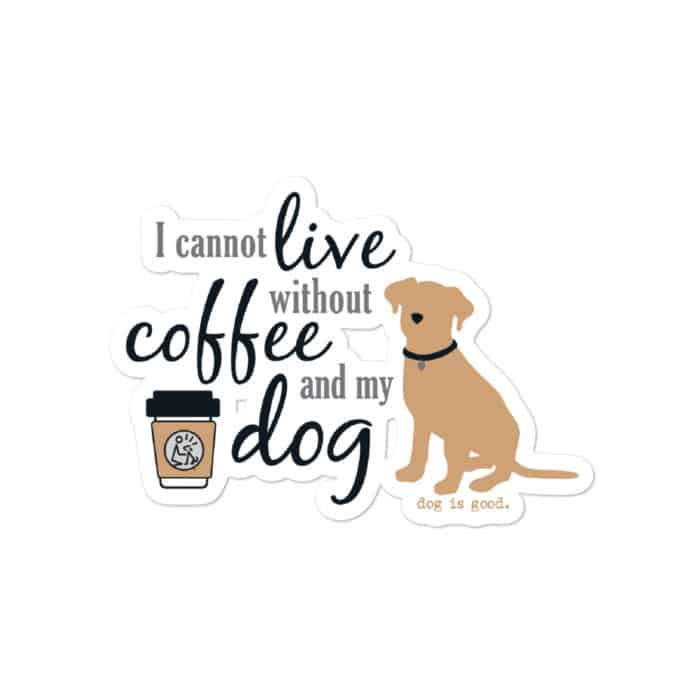 Sticker: Coffee and My Dog