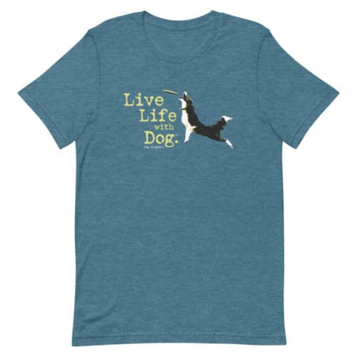 T-shirt: Live Life with Dog, Frisbee Dog