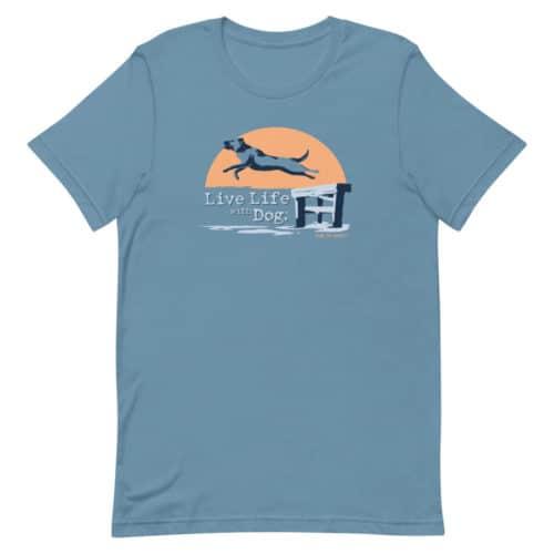 T-shirt: Live Life with Dog Dock Dog