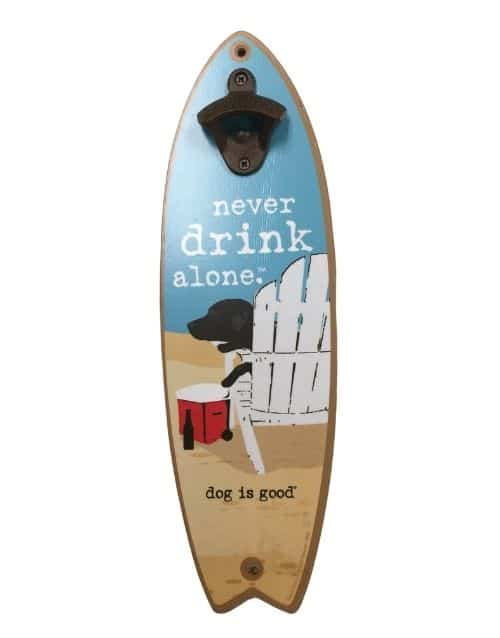 Wood Plaque: Never Drink Alone - Surfboard with Bottle Opener
