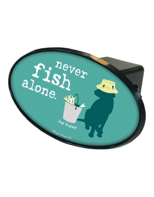 Trailer Hitch Cover: Never Fish Alone