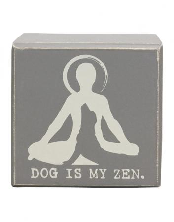 Dog is My Zen Box Sign
